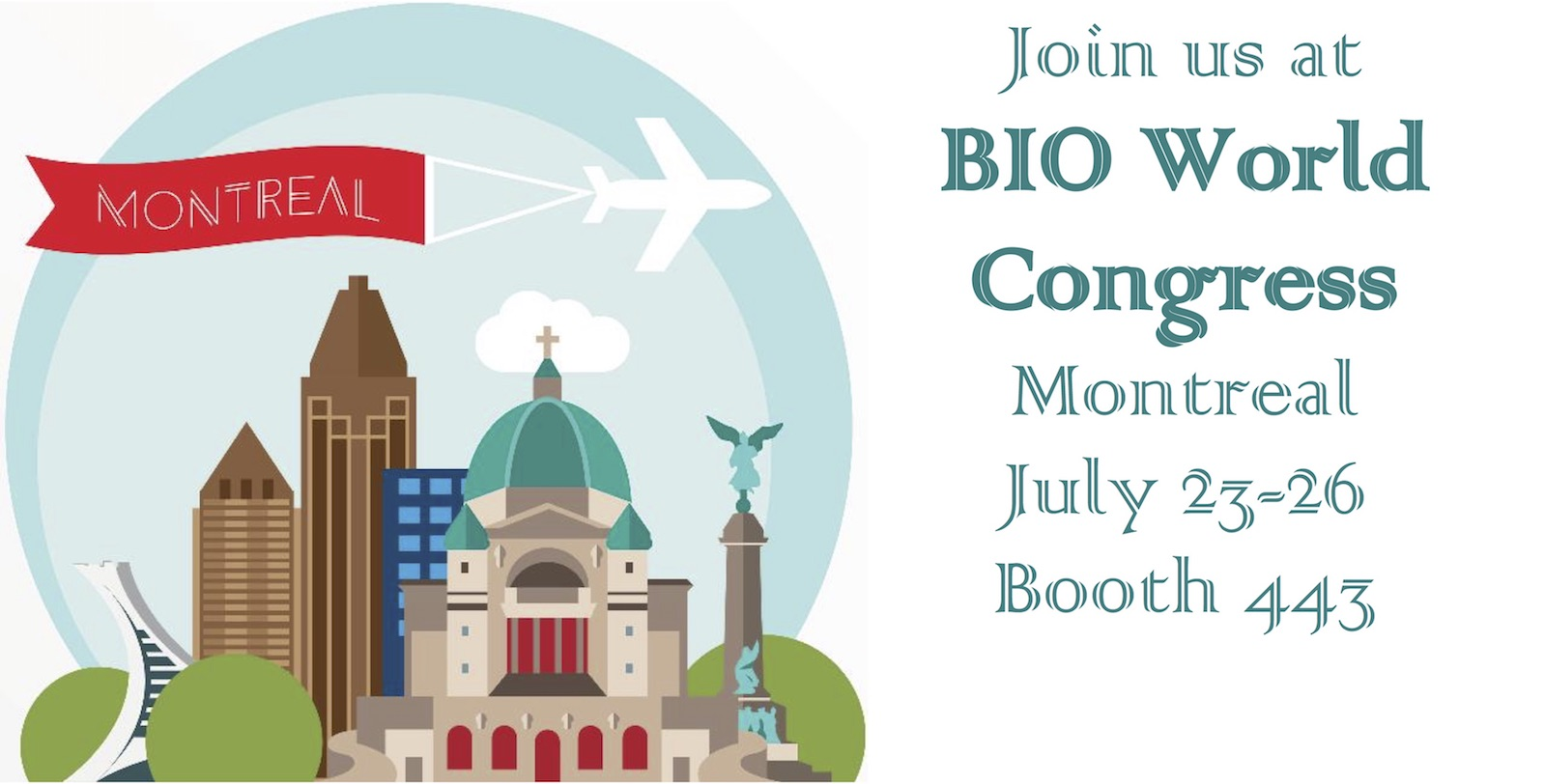 Graphic of Montreal, Canada with text that states Join us at BIO World Congress July 23 to 25 at booth #443